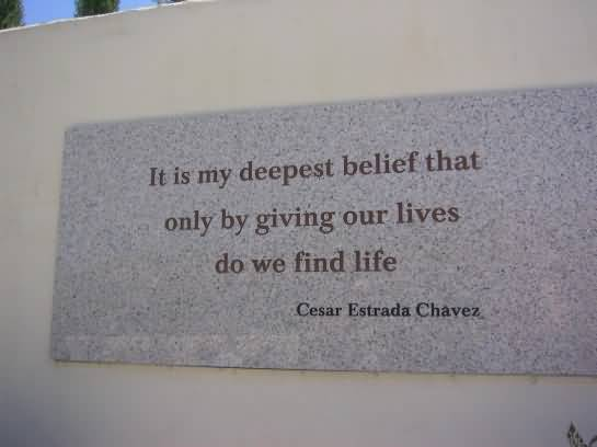 It Is My Deepest Cesar Chavez Quotes