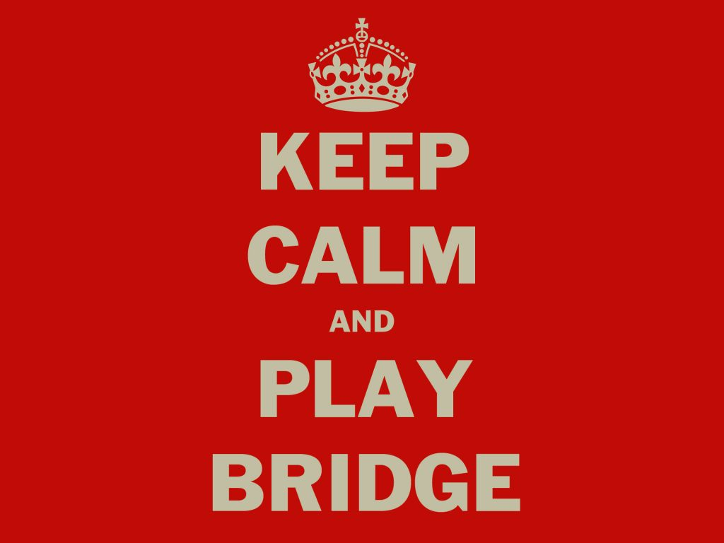 Keep Calm And Play Bridge Quotes