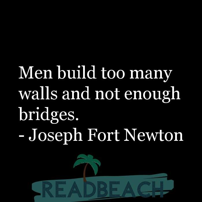 Men Build Too Many Bridge Quotes