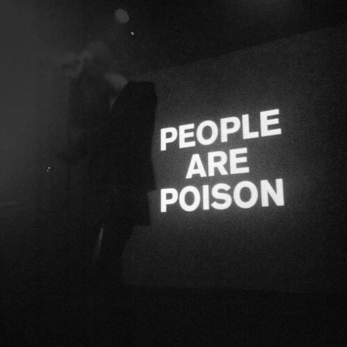 People Are Poison Grunge Quotes