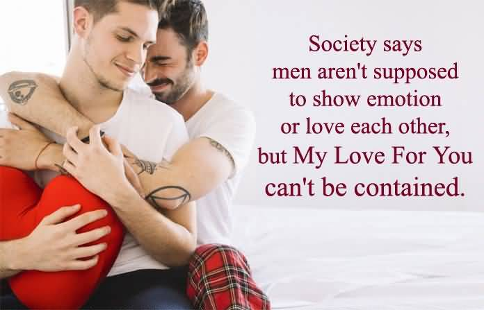 Society Says Men Aren't Gay Love Quotes